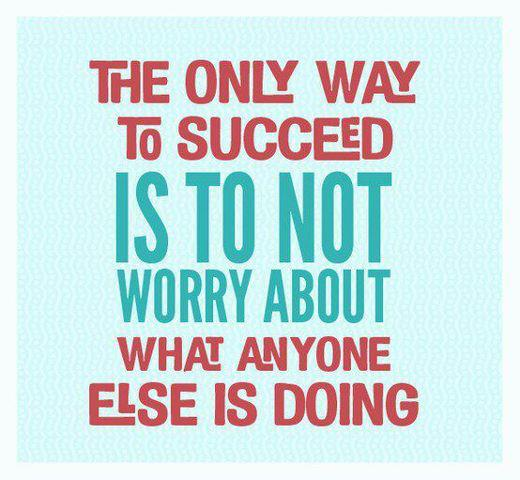 The-only-way-to-succeed-is-to-not-worry-about-what-anyone-else-is-doing